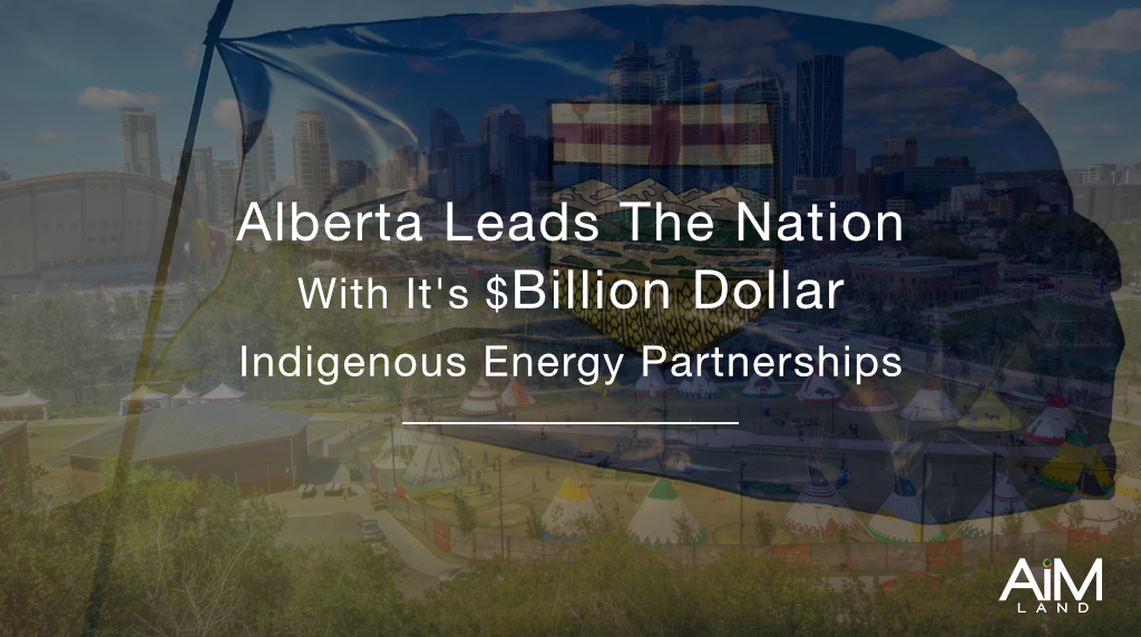 AiM Alberta Leads The Nation With It's Billion Dollar Indigenous Energy Partnerships