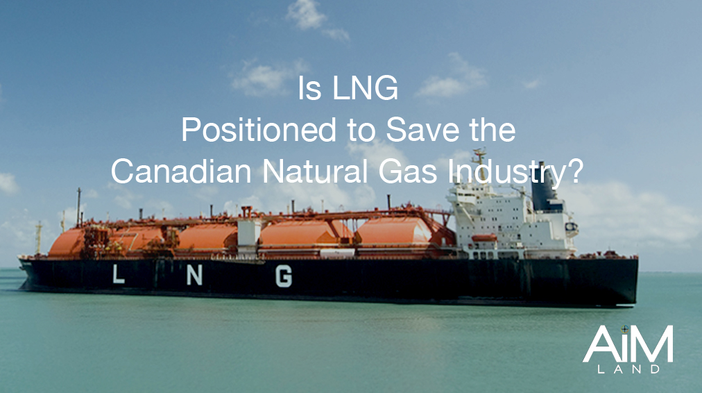 AiM Land Save Natural Gas Industry because of LNG