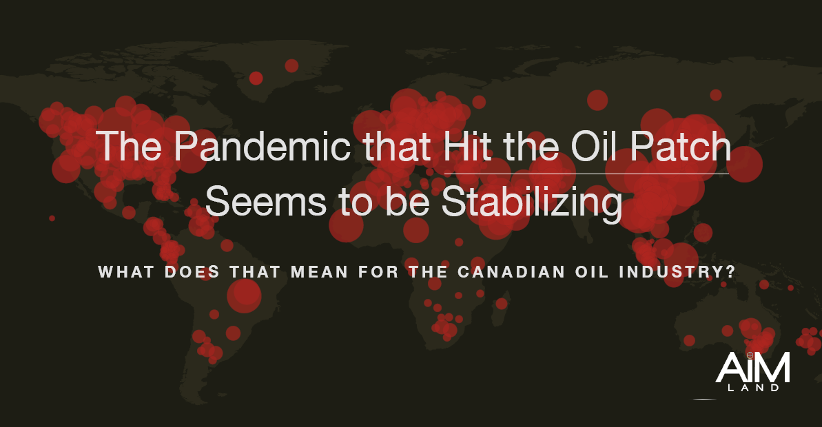 The Pandemic that Hit the Oil Patch Seems to be Stabilizing