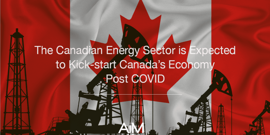 The Canadian Energy Sector is Expected to Kick-start Canada's Economy Post COVID